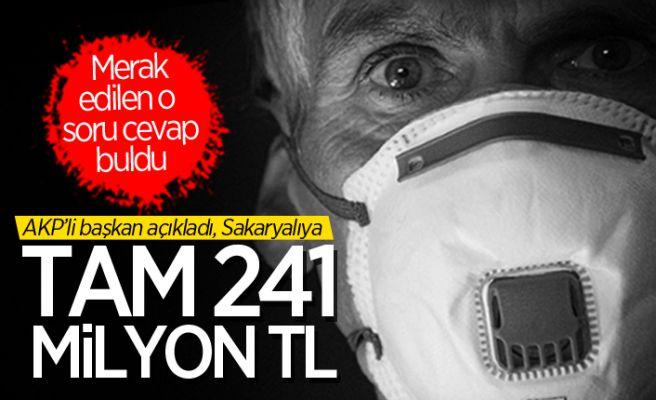 AKP'li başkan açıkladı... Sakaryalıya 241 milyon TL!