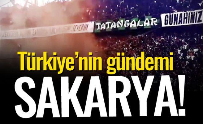 Sakarya Türkiye'nin gündemine yerleşti!