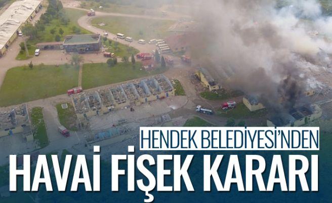 Hendek'e havai fişek kararı!