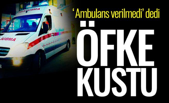 O ilçede ambulans çığlığı: Yerin dibine batsın