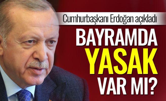 Cumhurbaşkanı Erdoğan'dan kısıtlama açıklaması