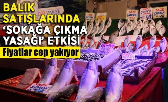 Balık satışlarında 'sokağa çıkma yasağı' etkisi!