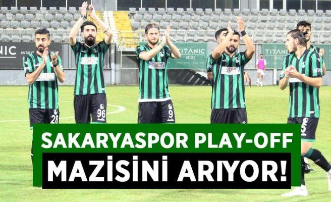 Sakaryaspor play-off mazisini arıyor...