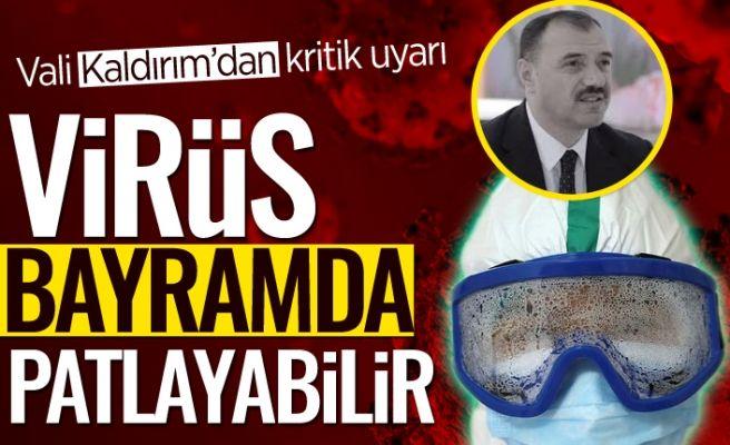 Vali Kaldırım'dan bayram için kritik uyarı!
