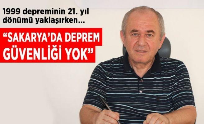 """""""Sakarya'da deprem güvenliği yok"""""""