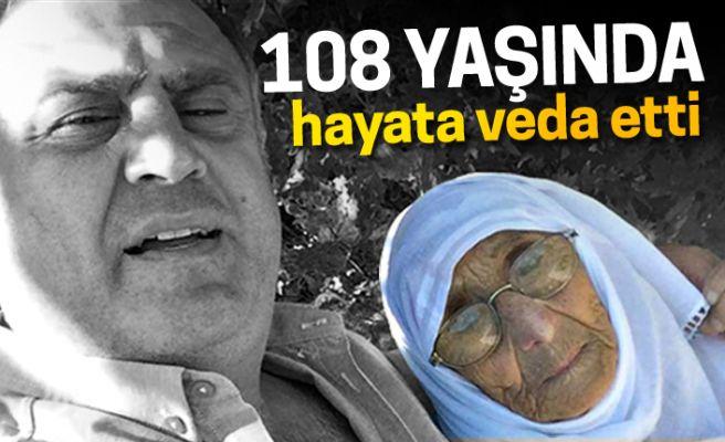 108 yaşında hayata veda etti