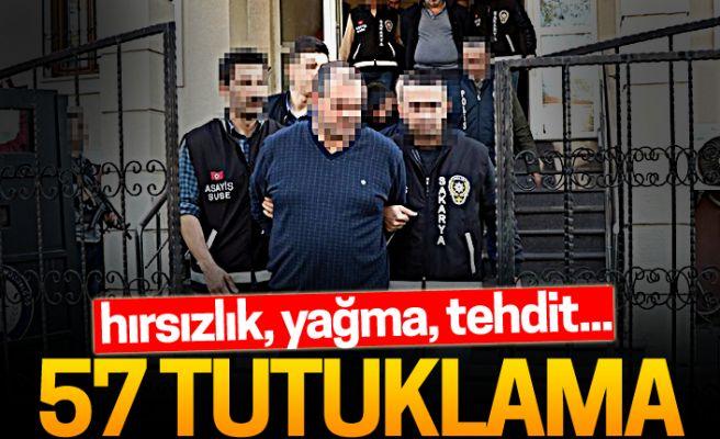 Sakarya polisinden başarılı operasyonlar: 57 tutuklama!