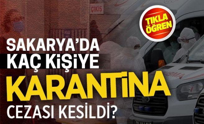 Sakarya'da kaç kişiye karantina cezası kesildi? İşte cevabı