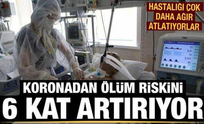 Kovid-19 ölüm riskini 6 kat arttırıyor