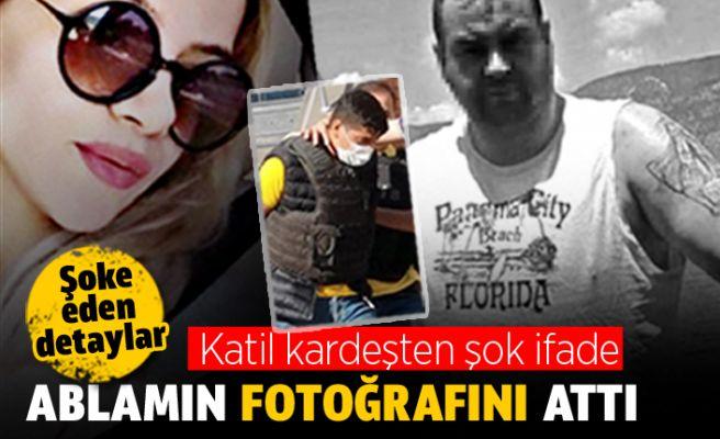 Cinayette mide bulandıran ifade: Ablamın fotoğrafını attı