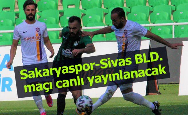 Sakaryaspor-Sivas BLD.  maçı canlı yayınlanacak