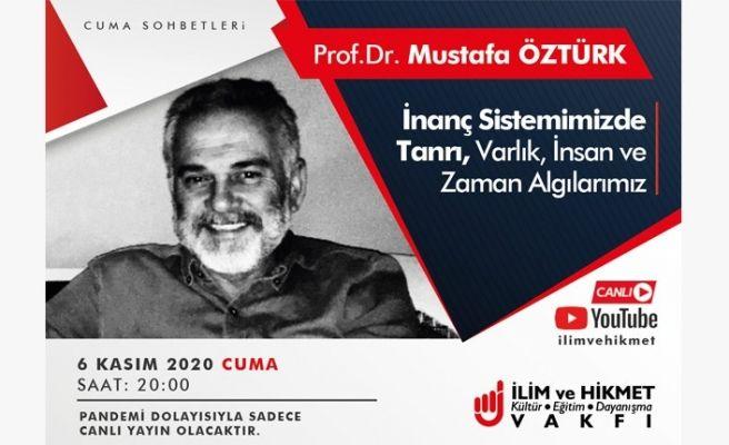 Prof. Dr. Mustafa Öztürk Cuma Sohbetlerinde konuşacak
