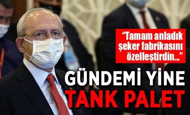 Kılıçdaroğlu yine tank palet üzerinden yüklendi