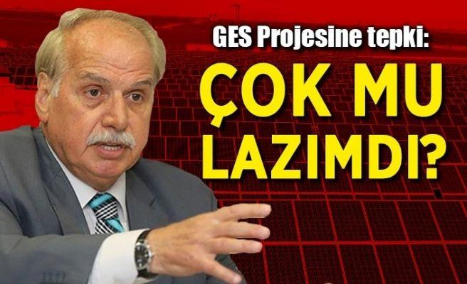 GES projesi tepkisi: Çok mu lazımdı?