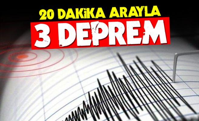 20 dakikada 3 deprem!
