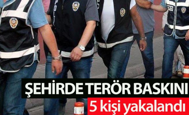 Şehirde terör baskını: 5 kişi yakalandı