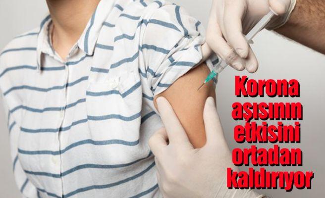 Korona aşısının etkisini ortadan kaldırıyor