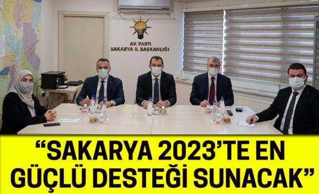 """""""Sakarya 2023'te en güçlü desteği sunacak"""""""