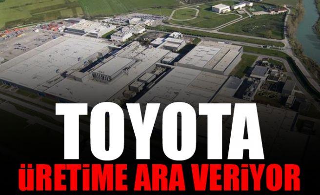 Toyota üretime ara veriyor