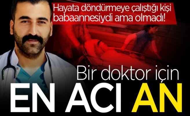 Bir doktorun en zor anları: Gözü önünde hayatını kaybetti!