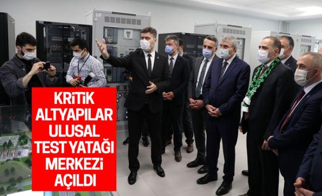 Kritik Altyapılar Ulusal Test Yatağı Merkezi açıldı