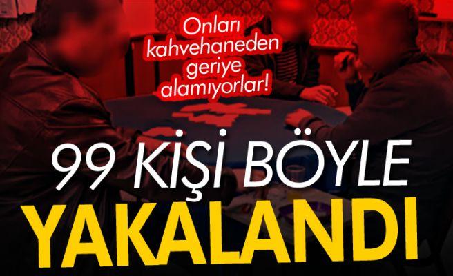 Sakarya'da 99 kişi kahvehanede yakalandı!
