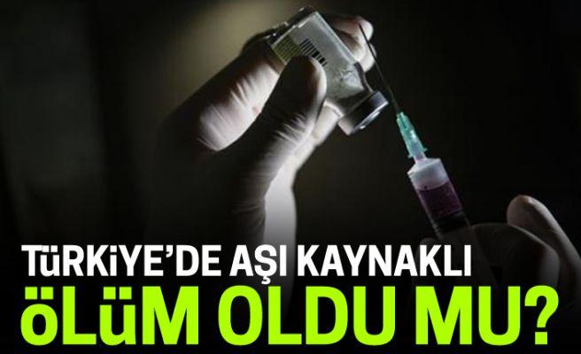 Türkiye'de aşı kaynaklı ölüm oldu mu? Flaş açıklama!