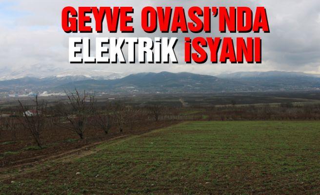 Geyve Ovası'nda  elektrik isyanı