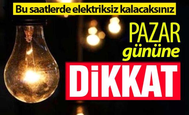 Dikkat.... Bu saatlerde elektriksiz kalacaksınız!