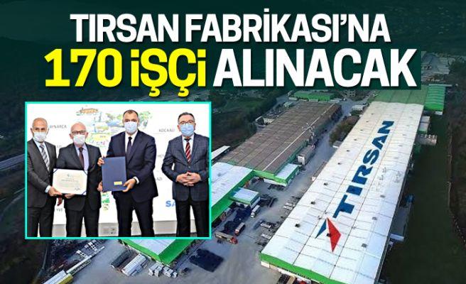 TIRSAN Fabrikası'na 170 işçi alınacak