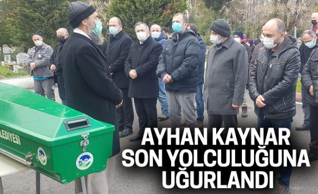 Ayhan Kaynar son yolculuğuna uğurlandı