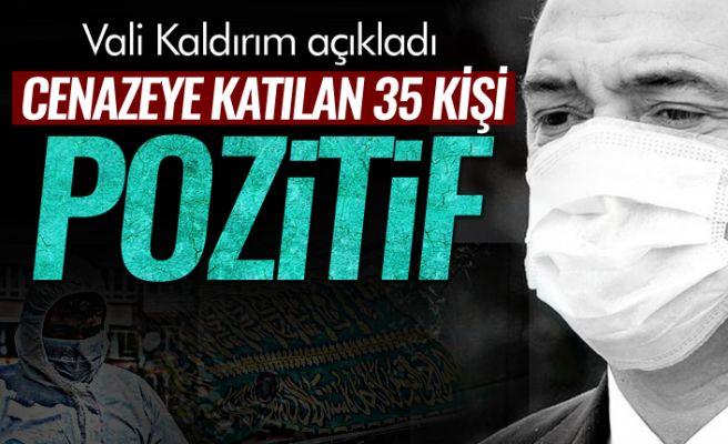 """Vali Kaldırım: """"Cenaze sonrası 35 kişinin testi pozitif çıktı"""""""