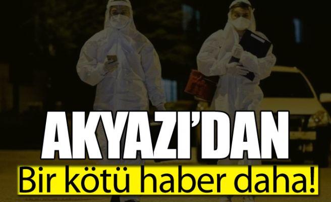 Akyazı'da bir kötü haber daha!