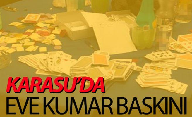 Karasu'da eve kumar baskını!