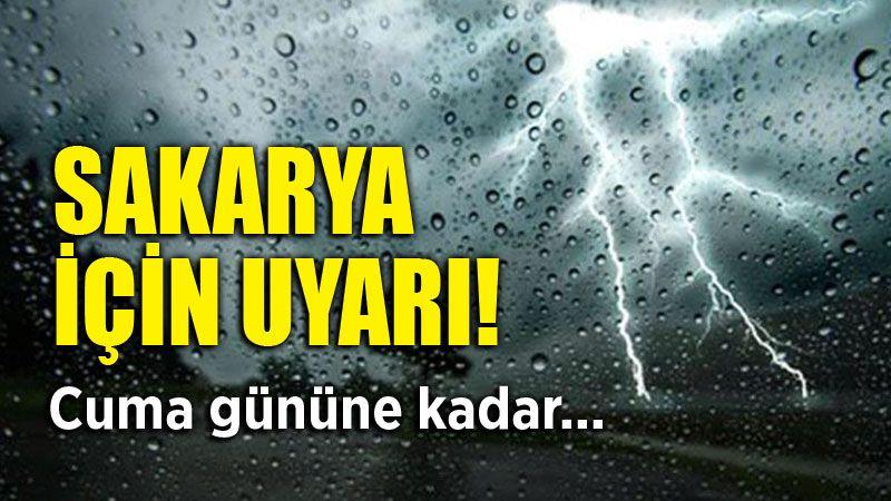 Sakarya için önemli yağmur uyarısı! İşte tahminler...