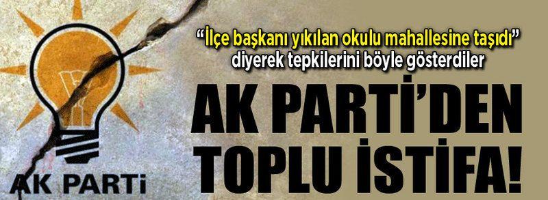 Okul yeri değişti, AK Parti'den istifa ettiler!