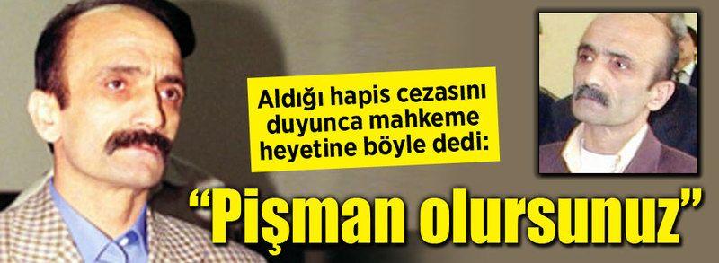 """Hadi Özcan'dan mahkeme heyetine: """"Pişman olursunuz"""""""