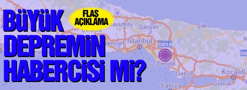 Büyük depremin habercisi mi? Flaş açıklama