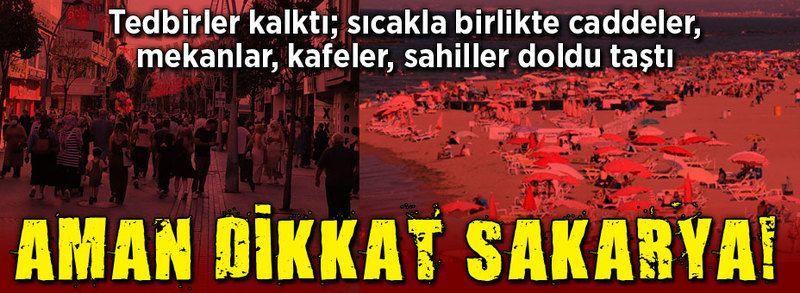 Aman dikkat Sakarya!..
