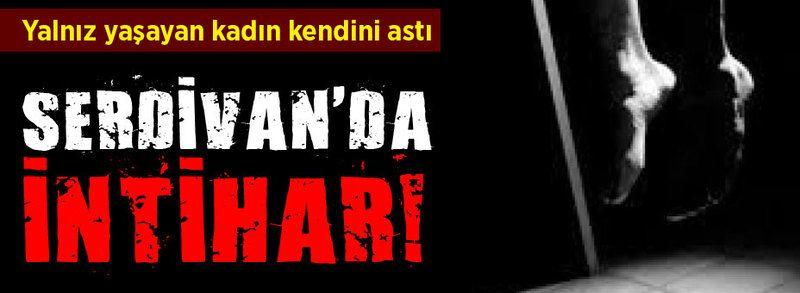 Serdivan'da bir kadın intihar etti!