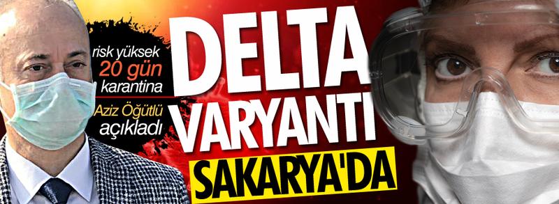 Delta varyantı Sakarya'da!
