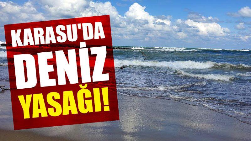 Karasu'da deniz yasağı!