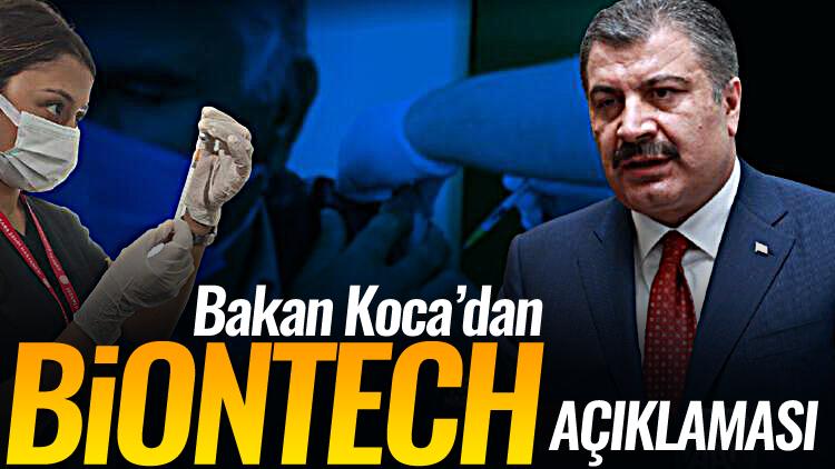 """Bakan Koca'dan """"BioNTech"""" açıklaması"""