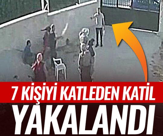 7 kişiyi katleden katil yakalandı