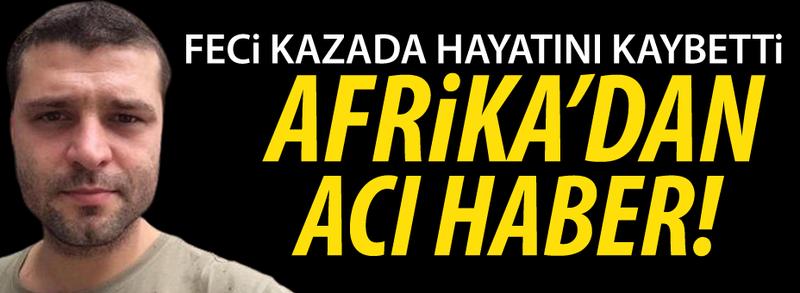 Afrika'dan acı haberi geldi!