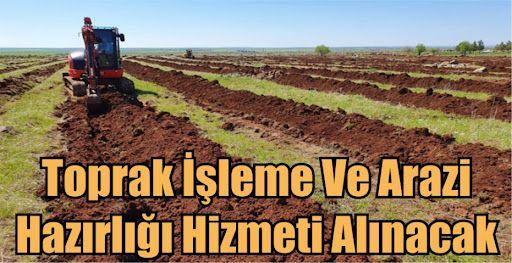 Toprak işleme ve arazi hazırlığı hizmeti alınacak