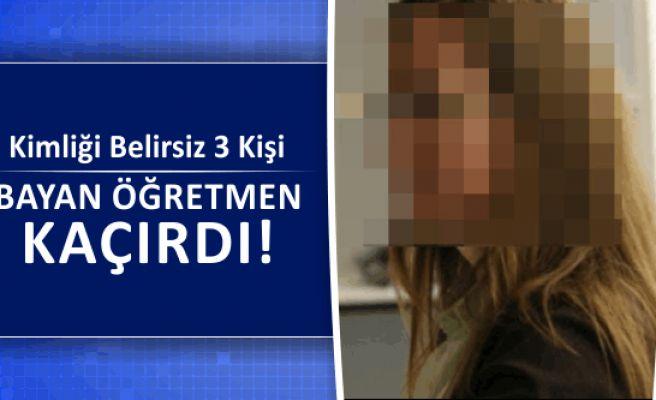 Pazarcık'ta Kadın Öğretmen Kaçırıldı