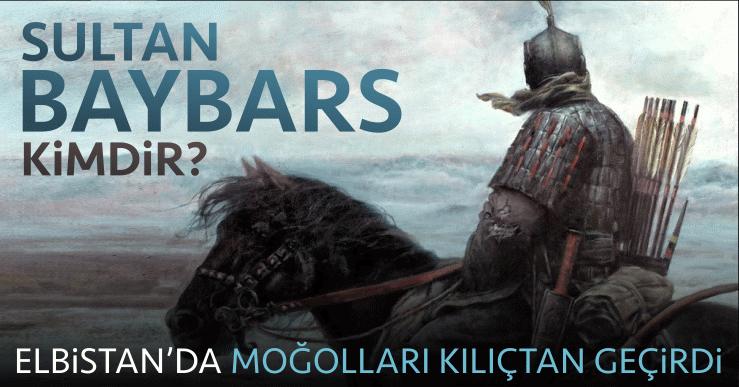 Elbistan'da Moğolları yenen hükümdar: Sultan Baybars - Gündem Haberleri