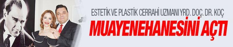 Estetik ve Plastik Cerrahi Uzmanı Yrd. Doç. Dr. Mustafa Nihat Koç muayenehanesini açtı
