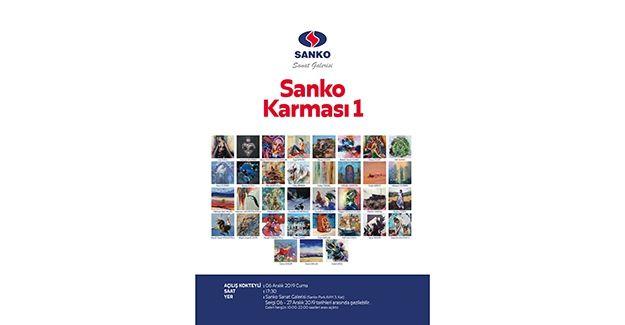 SANKO KARMASI 1 SERGİSİ AÇILACAK